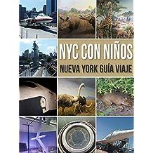 NYC Con Niños: Nueva York Guía Viaje Con Niños (Travel Guides)