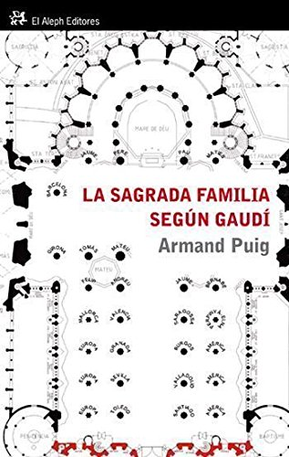 La Sagrada Familia según Gaudí: Comprender un símbolo (PERSONALIA) por Armand Puig