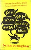 When Mr Dog Bites (English) price comparison at Flipkart, Amazon, Crossword, Uread, Bookadda, Landmark, Homeshop18
