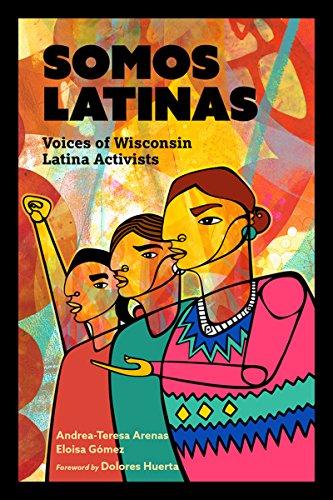 Somos Latinas: Voices of Wisconsin Latina Activists PDF Descargar