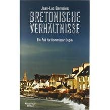 Bretonische Verhältnisse: Ein Fall für Kommissar Dupin von Bannalec. Jean-Luc (2012) Broschiert
