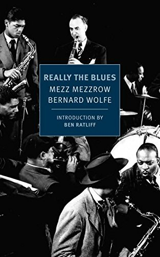 Really the Blues (New York Review Books Classics) by Mezz Mezzrow (2016-02-23)