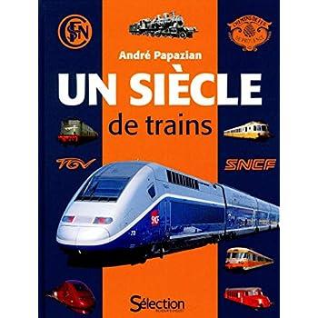 UN SIECLE DE TRAINS