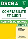 DSCG 4 - Comptabilité et audit - 2017/2018- 8e éd. - Corrigés du manuel
