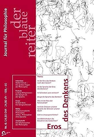 Der blaue reiter, Journal für Philosophie, Nr.6, Eros des Denkens