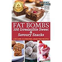 Ketogenic Diet: Fat Bombs 100 Irresistible Sweet & Savory Snacks: Delicious Ketogenic Snacks, Keto Dessert and Keto Sweets Recipes (English Edition)