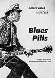 Blues pills. Storia e illustrazioni alla scoperta della musica nera