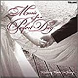 Music for a Perfect Day: Wedding