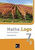 Mathe.Logo – Bayern - neu / Realschule Bayern: Mathe.Logo – Bayern - neu / Mathe.Logo Bayern LB 7 II/III – neu: Realschule Bayern