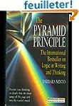 The Pyramid Principle: Logic in Writi...