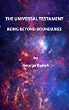 The Universal Testament: Being Beyond Boundaries (English Edition)