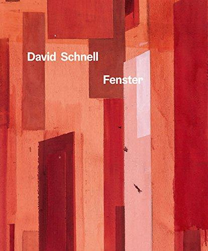 David Schnell. Fenster: Katalog zur Ausstellung in Duisburg 2017