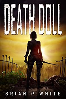 The Death Doll by [White, Brian P.]