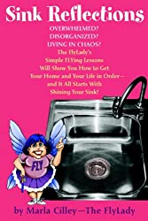 Sink Reflections: The FlyLady's Simple Flying Lessons Will Show You How to Get Your Home and Your  Life in Order