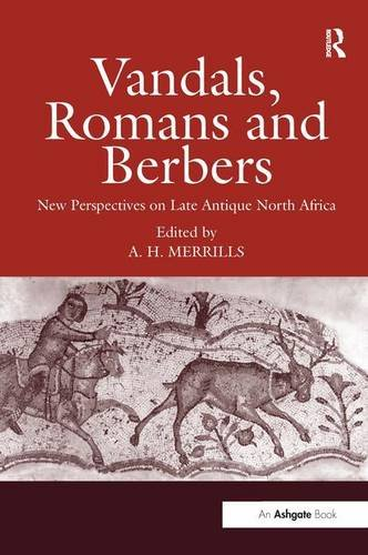 Vandals, Romans and Berbers: New Perspectives on Late Antique North Africa