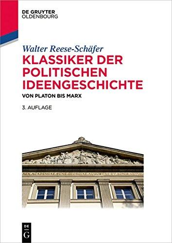 Klassiker der politischen Ideengeschichte: Von Platon bis Marx (Lehr- und Handbücher der Politikwissenschaft)