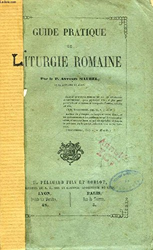 GUIDE PRATIQUE DE LITURGIE ROMAINE