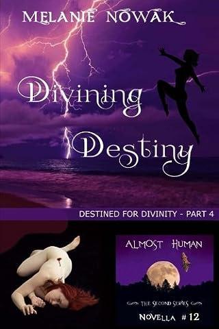 Divining Destiny: (Destined for Divinity - Part 4)
