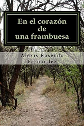 En el corazón de una frambuesa por Alexis Rosendo Fernandez