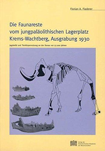 Die Faunareste vom jungpaläolithischen Lagerplatz Krems-Wachtberg, Ausgrabung 1930: Jagdwild und Tierkörpernutzung an der Donau vor 27.000 Jahren (Mitteilungen der Prähistorischen Kommission, Band 39)