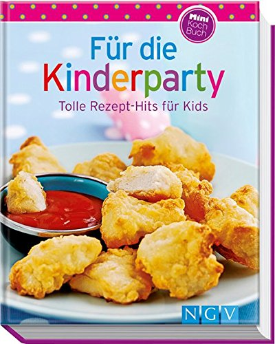 (Für die Kinderparty (Minikochbuch): Tolle Rezept-Hits für Kids)