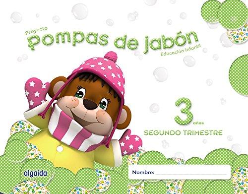 Pompas de jabón 3 años. 2º Trimestre. Proyecto Educación Infantil 2º ciclo - 9788490670026 por María Dolores Campuzano Valiente