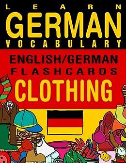 Learn German Vocabulary - English/German Flashcards - Clothing (Flashcard eBooks) (English Edition) par [eBooks, Flashcard]