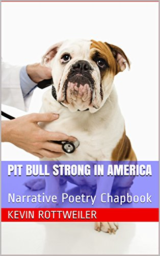 Pit Bull Strong in America: Narrative Poetry Chapbook (English Edition) -