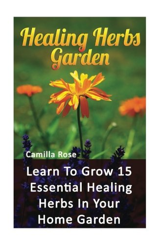 healing-herbs-garden-learn-to-grow-15-essential-healing-herbs-in-your-home-garden