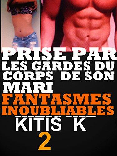 PRISE PAR LES GARDE DU CORPS DE SON MARI : Vol 2: HISTOIRE érotique CHAUDE POUR ADULTES(-18)! par KRYSSSY KRYSSSY