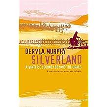Silverland: A Winter Journey Beyond the Urals by Dervla Murphy (2006-11-02)