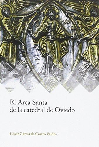 El Arca Santa de la catedral de Oviedo (Ars Mediaevalis) por César García de Castro Valdés