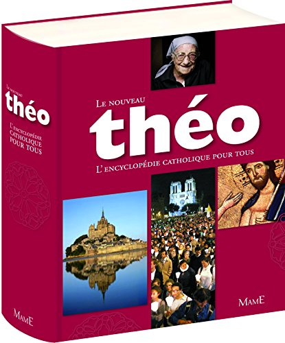 Le nouveau Théo : L'encyclopédie catholique pour tous par Michel Dubost