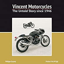 Vincent Motorcycles: The Untold Story since 1946