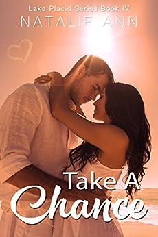 Take A Chance (Lake Placid Series Book 4) (English Edition) di [Ann, Natalie]