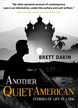 Another Quiet American: Stories of Life in Laos (English Edition)