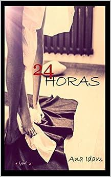 24 Horas de [Idam, Ana]