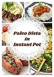 Paleo Dieta in Instant Pot (La pentola a pressione elettrica) (Italian Edition)