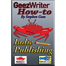 GeezWriter How-To: Indie Publishing: An Author's Guide to Planning an Independent, Subsidy, or Self-Publishing Strategy