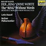 "Wagner : The Ring Without Words - Der Ring Ohne Worte (Le ""Ring"" sans paroles)"