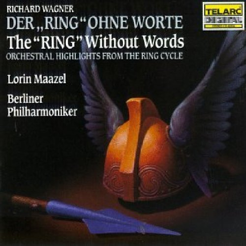 """Wagner : The Ring Without Words - Der Ring Ohne Worte (Le """"Ring"""" sans paroles)"""