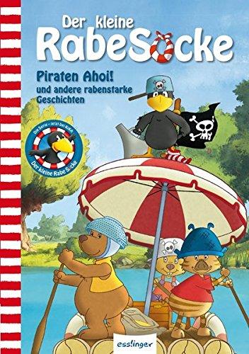 Der kleine Rabe Socke: Piraten Ahoi! und andere rabenstarke Geschichten