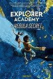 Explorer Academy: The Nebula Secret (Explorer Academy)
