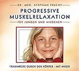 Progressive Muskelrelaxation für Jungen und Mädchen -