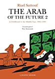 The Arab of the Future 2: Volume 2: A Childhood in the Middle East, 1984-1985 - A Graphic Memoir (English Edition)