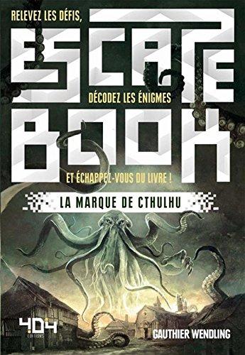 Escape Book - La Marque de Cthulhu par Gauthier WENDLING