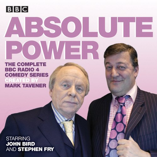 Absolute Power: The complete BBC Radio 4 radio comedy series por Mark Tavener