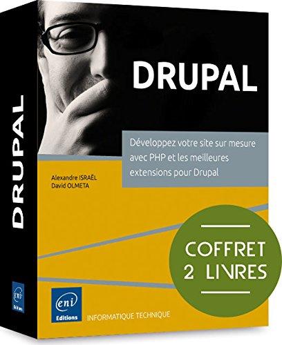 DRUPAL - Coffret de 2 livres - Développez votre site sur mesure avec PHP et les meilleures extensions pour Drupal
