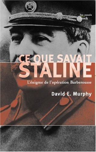 Ce que savait Staline : L'énigme de l'opération Barberousse