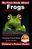 My First Book About Frogs - Amazing Animal Books - Children's Picture Books